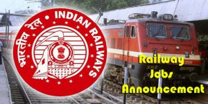 Railway Jobs Announcement